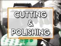 Cutting and Polishing