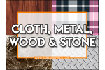 Cloth/Metal/Wood/Stone